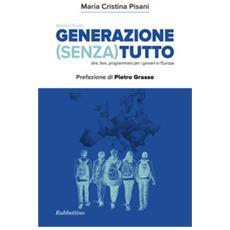 Generazione (senza) tutto. dire, fare, programmare per i giovani e l'europa
