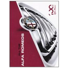 All the Alfa Romeos. Ediz. illustrata