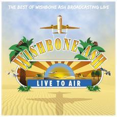 Wishbone Ash - Live To Air