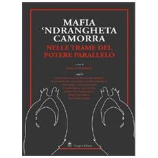 Mafia, 'ndrangheta e camorra nelle trame del potere