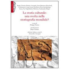 La storia culturale. Una svolta nella storiografia mondiale?