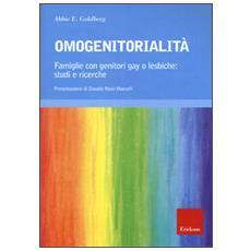 Omogenitorialit�. Famiglie con genitori gay o lesbiche: studi e ricerche