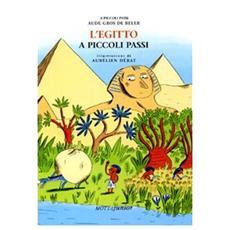 Aude Gros De Beler - L'Egitto A Piccoli Passi