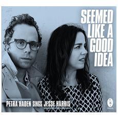 Petra Haden Sings Jesse Harris - Seemed Like A Good Idea