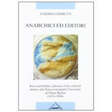 Anarchici ed editori. Reti scientifiche, editoria e lotte culturali attorno alla NGU di Elisée Reclus (1876-1894)
