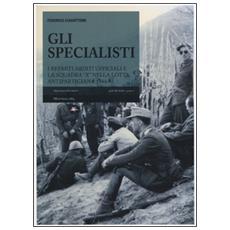 Gli specialisti. I reparti arditi ufficiali e la squadra «X» nella lotta antipartigiana 1944-1945