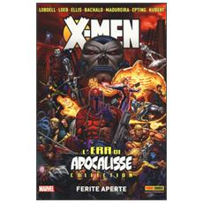 Ferite aperte. L'era di apocalisse collection. X-Men. Vol. 4 Ferite aperte. L'era di apocalisse collection. X-Men