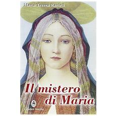 Il mistero di Maria. Contemplato alla luce degli scritti di sr. Maria Chiara Scarabelli