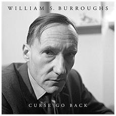 William S Burroughs - Curse Go Back