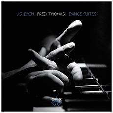Bach - Dance Suites - Fred Thomas