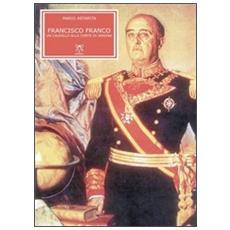 Francisco Franco. Un caudillo alla corte di Spagna