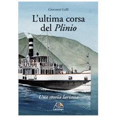 L'ultima corsa del Plinio. Una storia lariana