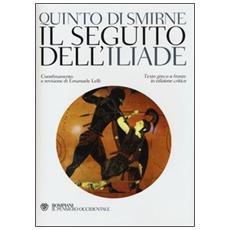 Il seguito dell'Iliade. Testo greco a fronte