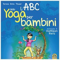 Abc Dello Yoga Per Bambini (L') (Teresa Anne Power)