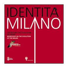 Identità di Milano. Ediz. italiana e inglese