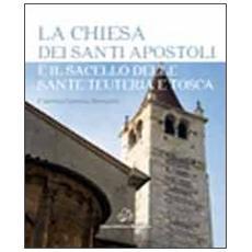 La chiesa dei santi Apostoli e il sacello delle Sante Teuteria e Tosca
