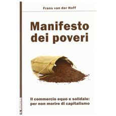 Manifesto dei poveri. Il commercio equo e solidale per non morire di capitalismo