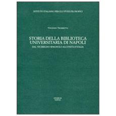 Storia della Biblioteca universitaria di Napoli. Dal viceregno spagnolo all'unità d'Italia