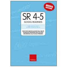 SR 4-5 (School Readiness) . Prove per l'individuazione delle abilit� di base nel passaggio dalla scuola dell'infanzia alla scuola primaria