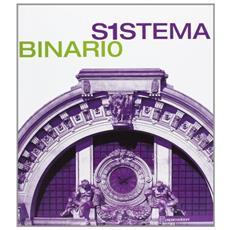 Sistema binario. Catalogo della mostra (Napoli, 6 maggio-3 giugno 2008) . Ediz. italiana e inglese