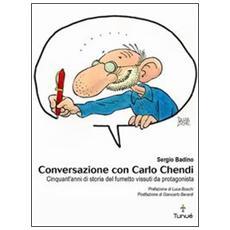 Conversazione con Carlo Chendi. Da Pepito alla Disney e oltre: cinquant'anni di fumetto vissuti da protagonista