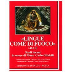«Lingue come di fuoco» (At 2,3) . Scritti lucani in onore di Mons. Carlo Ghidelli
