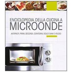 Enciclopedia della cucina a microonde