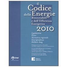 Il codice delle energie rinnovabili e dell'efficieza energetica 2010. Con DVD-ROM