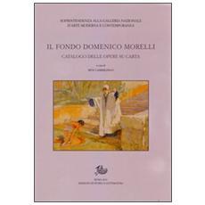 Il fondo Domenico Morelli. Catalogo delle opere su carta