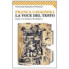 La voce del testo. L'arte e il mestiere di tradurre