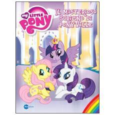 Il misterioso scrigno di Ponyville. My Little Pony