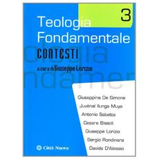 Teologia fondamentale. Vol. 3: Contesti.