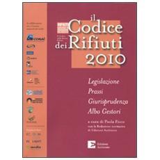 Il codice dei rifiuti 2010. Legislazione, prassi, giurisprudenza, albo gestori