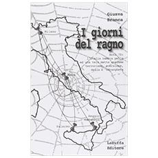 I giorni del ragno. Anni '70: l'Italia cambia pelle ed una tela mette assieme terrorismo, eversione, mafia e 'ndrangheta