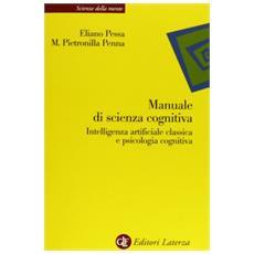 Manuale di scienza cognitiva. Intelligenza artificiale classica e psicologia cognitiva