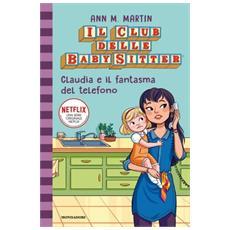 Ann M. Martin - Claudia E Il Fantasma Del Telefono. Il Club Delle Baby-sitter. 2.