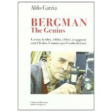 Bergman the genius. La vita, le idee, i libri, i rapporti con l'Italia, l'amore per l'isola di Farò
