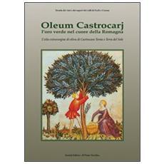 Oleum Castrocarj. L'oro verde nel cuore della Romagna