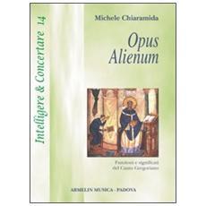 Opus alienum. Funzioni e significati del canto gregoriano
