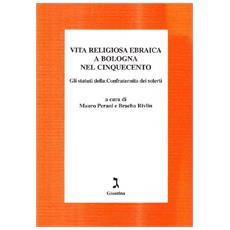 Vita religiosa ebraica a Bologna nel Cinquecento. Gli statuti della Confraternita dei Solerti