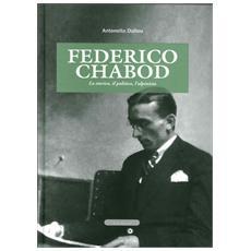Federico Chabod. Lo storico, il politico, l'alpinista