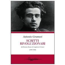 Scritti rivoluzionari. Dal biennio rosso al Congresso di Lione (1919-1926)