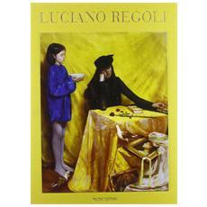 Luciano Regoli. Ediz. italiana e inglese
