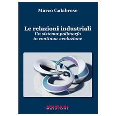 Le relazioni industriali. Un sistema polimorfo in continua evoluzione