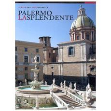 Palermo la splendente. Ediz. illustrata