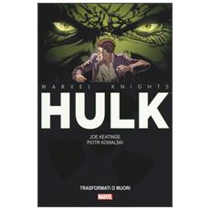 Trasformati o muori. Hulk