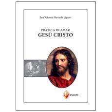 Pratica di amar Gesù Cristo