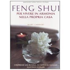 Feng Shui. Per vivere in armonia nella propria casa. Con carte e gadget