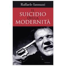Il suicidio della modernità