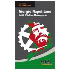 Giorgio Napolitano. Unità d'Italia e Mezzogiorno